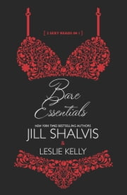 Bare Essentials - An Anthology ebook by Jill Shalvis, Leslie Kelly