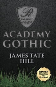 Academy Gothic ebook by James Tate Hill