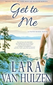 Get To Me ebook by Lara Van Hulzen