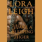 Wake A Sleeping Tiger audiobook by Lora Leigh