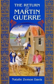 The Return of Martin Guerre ebook by Natalie Zemon Davis,Martin Guerre,Arnault Du Tilh