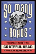 So Many Roads ebook by David Browne