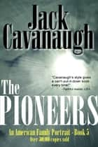 The Pioneers ebook by Jack Cavanaugh