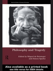 Philosophy and Tragedy ebook by Simon Sparks,Miguel de Beistegui