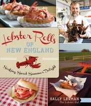 Lobster Rolls of New England - Seeking Sweet Summer Delight ebook by Sally Lerman