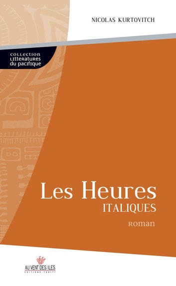 Les heures italiques ebook by Nicolas Kurtovitch