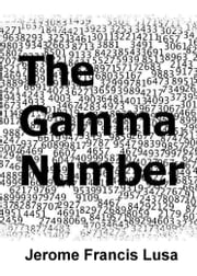 The Gamma Number ebook by Jerome Francis Lusa