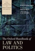The Oxford Handbook of Law and Politics ebook by Keith E. Whittington, R. Daniel Kelemen, Gregory A. Caldeira