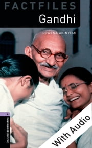 Gandhi - With Audio Level 4 Factfiles Oxford Bookworms Library ebook by Rowena Akinyemi
