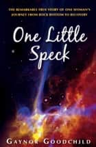One Little Speck ebook by Gaynor Goodchild