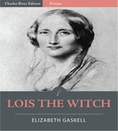 Lois the Witch ebook by Elizabeth Gaskell