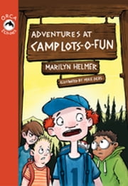 Adventures at Camp Lots-o-Fun ebook by Marilyn Helmer, Mike Deas