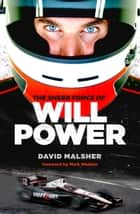 The Sheer Force of Will Power ebook by David Malsher, Will Power