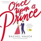 Once Upon a Prince audiobook by Rachel Hauck