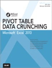 Excel 2013 Pivot Table Data Crunching ebook by Bill Jelen,Michael Alexander