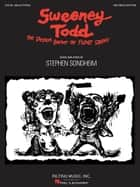 Sweeney Todd Edition (Songbook) - Vocal Selections ebook by Stephen Sondheim