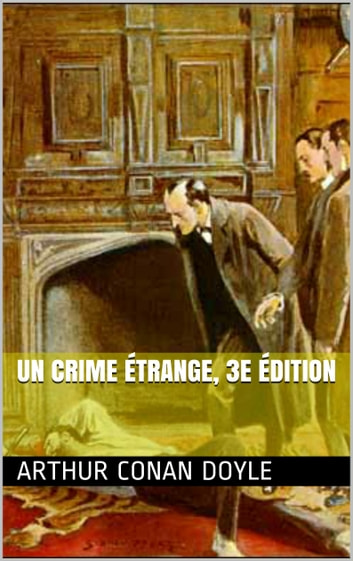 Un crime étrange, 3e édition ebook by Arthur Conan Doyle