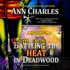 Rattling the Heat in Deadwood audiobook by Ann Charles