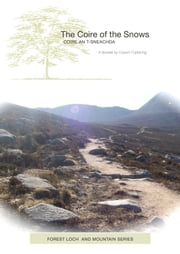 The Coire of the Snows (Coire an t-Sneachda) - A walk on the wild side ebook by John Rosenfield