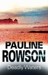Deadly Waters ebook by Pauline Rowson