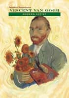 Vincent van Gogh - Modern Artist ebook by Richard Bowen