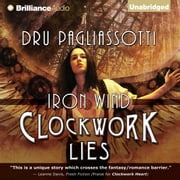 Clockwork Lies - Iron Wind audiobook by Dru Pagliassotti