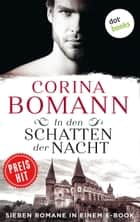 In den Schatten der Nacht - Sieben Romane in einem E-Book ebook by Corina Bomann