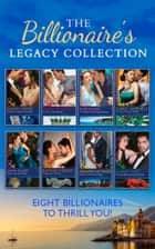 The Billionaire's Legacy Collection ebook by Carol Marinelli, Maya Blake, Rachael Thomas,...