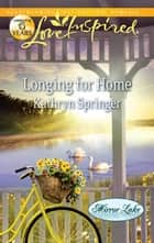 Longing for Home ebook by Kathryn Springer