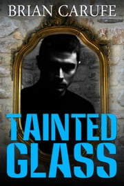Tainted Glass ebook by Brian Carufe