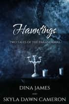 Hauntings - Two Tales of the Paranormal ebook by