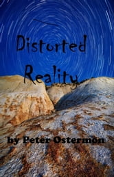 Distorted Reality ebook by Peter Ostermon