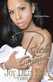 Rich Or Famous Part 2: Dior Comes Home ebook by Joy Deja King