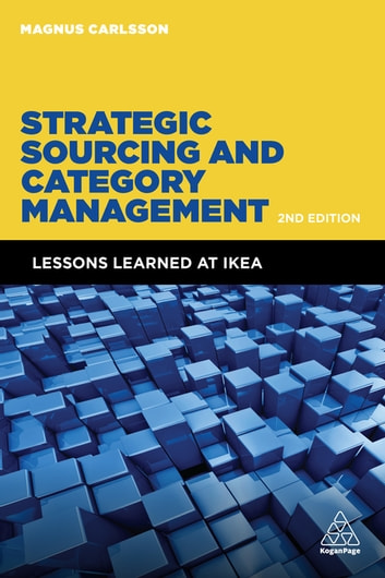 Strategic Sourcing and Category Management - Lessons Learned at IKEA ebook by Magnus Carlsson