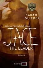 SPOT 4 - Jace: The Leader ebook by Sarah Glicker
