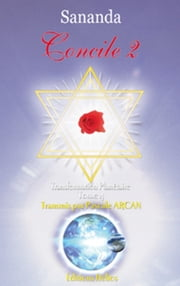 Concile 2 - Transformation planétaire Tome 4 ebook by Sananda & Pascale Arcan
