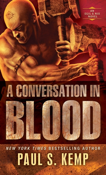 A Conversation in Blood - An Egil & Nix Novel ebook by Paul S. Kemp