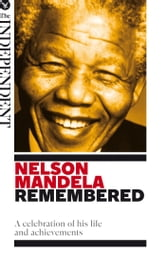 Nelson Mandela: Remembered ebook by Miscellaneous