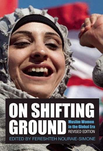 On Shifting Ground - Muslim Women in the Global Era ebook by