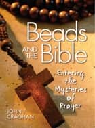Beads and the Bible ebook by John Craghan