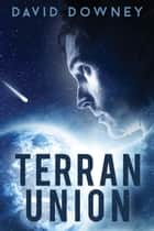 Terran Union - Terran Union, #1 ebook by David Downey