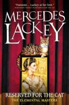 Reserved for the Cat ebook by Mercedes Lackey