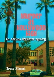 Murder at Hollywood High ebook by Bruce Kimmel
