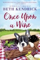 Once Upon a Wine ebook by Beth Kendrick