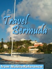 Travel Bermuda: Incl. Hamilton, Saint George & more - illustrated travel guide and maps (Mobi Travel) ebook by MobileReference