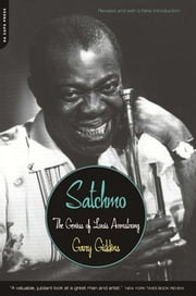 Satchmo - The Genius of Louis Armstrong ebook by Gary Giddins