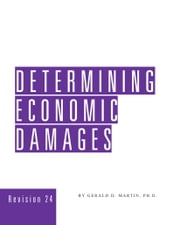 Determining Economic Damages ebook by Gerald D. Martin