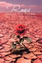 ROSES AMIDST THE THORN: The Parched Garden ebook by Simone C. Wilson