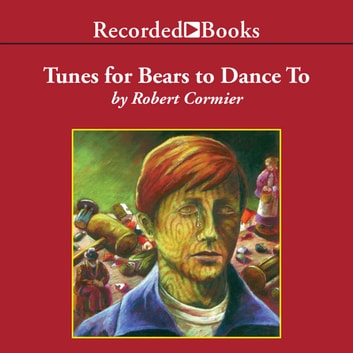 Tunes For Bears To Dance Audiobook By Robert Cormier