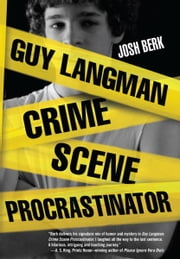 Guy Langman, Crime Scene Procrastinator ebook by Josh Berk